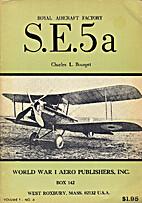Royal Aircraft Factory S.E.5a by Charles L.…