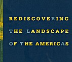 Rediscovering the Landscape of the Americas…