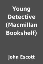 Young Detective (Macmillan Bookshelf) by…