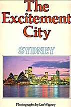 THE EXCITEMENT CITY: SYDNEY. by Ian Wigney