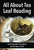 All About Tea Leaf Reading by Carl Llewellyn…