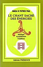Le chant sacré des énergies (Musique -…