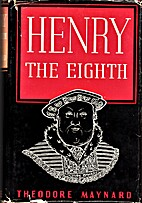 Henry the Eighth by Theodore Maynard