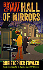 Bryant & May: Hall of Mirrors: A Peculiar…