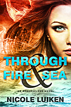 Through Fire & Sea (Otherselves) by Nicole…