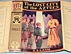 The Lost City of the Aztecs by J. A Lath