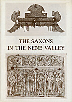 The Saxons in the Nene Valley by G.F.…