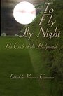 To Fly By Night: Craft of the Hedgewitch - Veronica Cummer