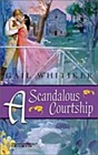A Scandalous Courtship by Gail Whitiker