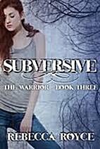Subversive (The Warrior Series) by Rebecca…