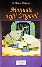 Manuale degli Origami by Mauro Milani