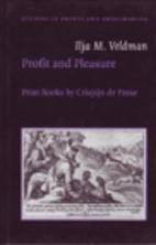 Profit and Pleasure: Print Books by Crispijn…