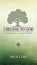 I Belong to God: A Catechism for Covenant…
