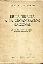 De la tiranía a la organización nacional :…