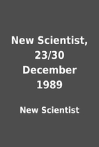 New Scientist, 23/30 December 1989 by New…