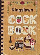 Kingslawn Cookbook. A Collection of Recipes…