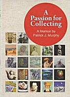 A Passion for Collecting: A Memoir by…