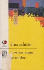 Mornas eram as noites by Dina Salustio