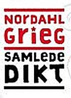 Samlede dikt by Nordahl Grieg