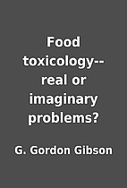 Food toxicology--real or imaginary problems?…