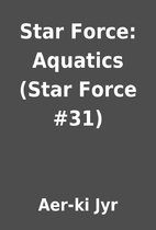 Star Force: Aquatics (Star Force #31) by…