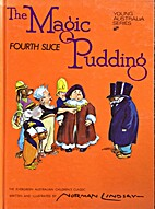 The Magic Pudding. Fourth Slice by Norman…