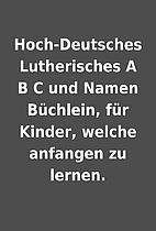 Hoch-Deutsches Lutherisches A B C und Namen…