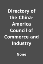 Directory of the China-America Council of…