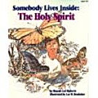 Somebody Lives Inside: The Holy Spirit…