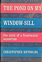 The pond on my windowsill by Christopher…
