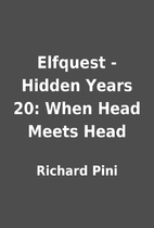 Elfquest - Hidden Years 20: When Head Meets…