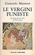 Le vergini funeste by Giancarlo Marmori