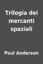 Trilogia dei mercanti spaziali by Poul…