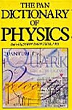 The Pan Dictionary Of Physics by John…