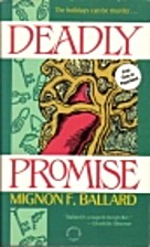Deadly Promise by Mignon F. Ballard