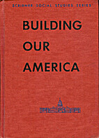 Building Our America by Clyde B. Moore