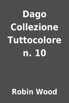 Dago Collezione Tuttocolore n. 10 by Robin…