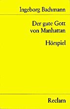 Der gute Gott von Manhattan by Ingeborg…