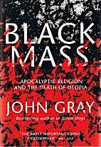 Black Mass by John Gray