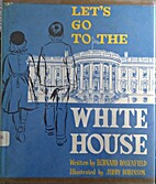 Let's go to the White House by Bernard…