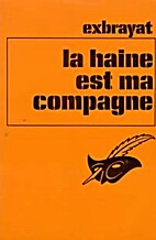 La Haine est ma compagne by Charles Exbrayat