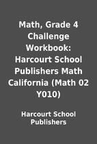 Math, Grade 4 Challenge Workbook: Harcourt…