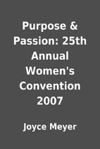 Purpose & Passion: 25th Annual Women's…