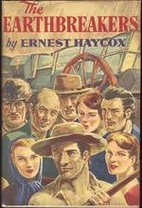 The Earthbreakers by Ernest Haycox