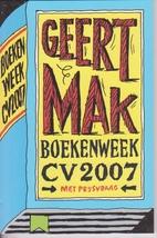 Geert Mak : boekenweek-cv 2007 by Just…
