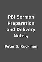 PBI Sermon Preparation and Delivery Notes,…