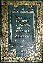 The lyric poems of Thomas Campion, by Thomas…