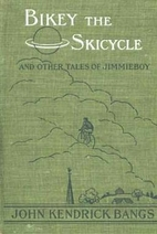 Bikey the Skicycle and Other Tales of…