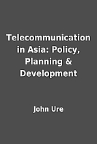 Telecommunication in Asia: Policy, Planning…