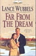 Far from the Dream by Lance Wubbels
